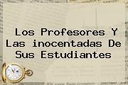 Los Profesores Y Las <b>inocentadas</b> De Sus Estudiantes
