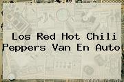 Los Red <b>Hot</b> Chili Peppers Van En Auto