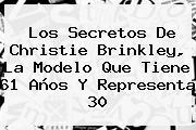 Los Secretos De <b>Christie Brinkley</b>, La Modelo Que Tiene 61 Años Y Representa 30