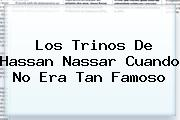Los Trinos De <b>Hassan Nassar</b> Cuando No Era Tan Famoso