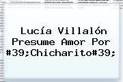 <b>Lucía Villalón</b> Presume Amor Por #39;Chicharito#39;