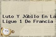 Luto Y Júbilo En La Ligue 1 De Francia