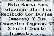 Mala Racha Para Televisa; <b>Blim</b> Fue Recibido Con Burlas (#memes) Y Sus Ganancias Cayeron 37 % En El Cuarto Trimestre <b>...</b>
