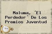 Maluma, ´El Perdedor´ De Los <b>Premios Juventud</b>