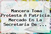 Mancera Toma Protesta A <b>Patricia Mercado</b> En La Secretaría De <b>...</b>