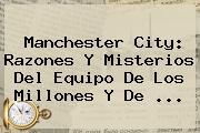 <b>Manchester City</b>: Razones Y Misterios Del Equipo De Los Millones Y De ...