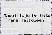 <b>Maquillaje De Gato</b> Para Halloween