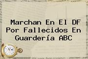 Marchan En El DF Por Fallecidos En <b>Guardería ABC</b>