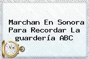 Marchan En Sonora Para Recordar La <b>guardería ABC</b>