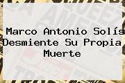 <b>Marco Antonio Solís</b> Desmiente Su Propia Muerte