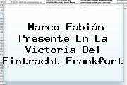 <b>Marco Fabián</b> Presente En La Victoria Del Eintracht Frankfurt