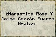 ¿<b>Margarita Rosa</b> Y <b>Jaime Garzón</b> Fueron Novios?