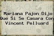 <b>Mariana Pajon</b> Dijo Que Si Se Casara Con Vincent Pelluard