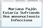 Mariana Pajón Estaría Sufriendo Una <b>mononucleosis</b> Infecciosa