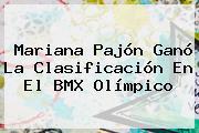 <b>Mariana Pajón</b> Ganó La Clasificación En El BMX Olímpico