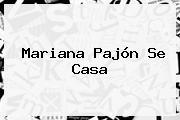 <b>Mariana Pajón</b> Se Casa