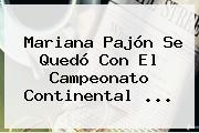Mariana Pajón Se Quedó Con El Campeonato Continental <b>...</b>
