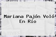 <b>Mariana Pajón</b> Voló En Río