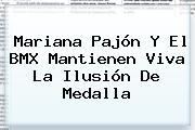 <b>Mariana Pajón</b> Y El BMX Mantienen Viva La Ilusión De Medalla