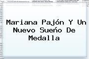 <b>Mariana Pajón</b> Y Un Nuevo Sueño De Medalla