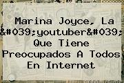 <b>Marina Joyce</b>, La &#039;youtuber&#039; Que Tiene Preocupados A Todos En Internet