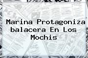 Marina Protagoniza <b>balacera En Los Mochis</b>