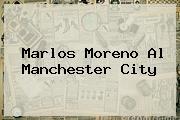 <b>Marlos Moreno</b> Al Manchester City