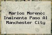 <b>Marlos Moreno</b>: Inminente Paso Al Manchester City