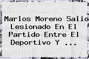 <b>Marlos Moreno</b> Salio Lesionado En El Partido Entre El Deportivo Y ...