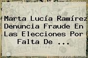 <b>Marta Lucía Ramírez</b> Denuncia Fraude En Las Elecciones Por Falta De ...