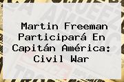 <b>Martin Freeman</b> Participará En Capitán América: Civil War