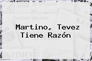 Martino, Tevez Tiene Razón
