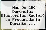 Más De 290 Denuncias Electorales Recibió La Procuraduría Durante ...