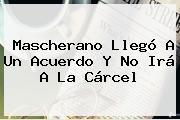 <b>Mascherano</b> Llegó A Un Acuerdo Y No Irá A La Cárcel