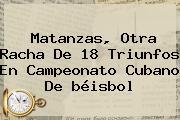 Matanzas, Otra Racha De 18 Triunfos En Campeonato Cubano De <b>béisbol</b>
