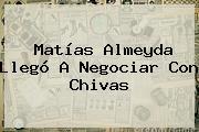 <b>Matías Almeyda</b> Llegó A Negociar Con Chivas