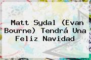 Matt Sydal (Evan Bourne) Tendrá Una <b>Feliz Navidad</b>