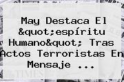"""May Destaca El """"espíritu Humano"""" Tras Actos Terroristas En Mensaje ..."""