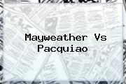 <b>Mayweather</b> Vs Pacquiao