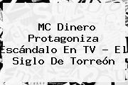 <b>MC Dinero</b> Protagoniza Escándalo En TV - El Siglo De Torreón