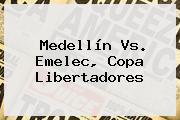 <b>Medellín Vs. Emelec</b>, Copa Libertadores