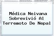 Médica Neivana Sobrevivió Al Terremoto De <b>Nepal</b>