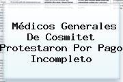 Médicos Generales De Cosmitet Protestaron Por Pago Incompleto
