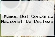 Memes Del <b>Concurso Nacional De Belleza</b>