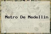 <b>Metro De Medellin</b>