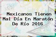 Mexicanos Tienen Mal Día En <b>Maratón</b> De Río 2016
