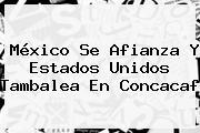 México Se Afianza Y Estados Unidos Tambalea En Concacaf