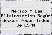México Y Las Eliminatorias Según Soccer Power Index De <b>ESPN</b>