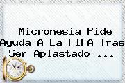 <b>Micronesia</b> Pide Ayuda A La FIFA Tras Ser Aplastado <b>...</b>