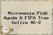 <b>Micronesia</b> Pidó Ayuda A FIFA Tras Goliza 46-0